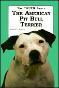 The Truth about the American Pit Bull